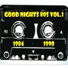 GOOD Nights 80s Vol.1       (1984/1990) 80s/New Wave/Synthpop/Italo Disco * Mix by MAICON NIGHTS DJ