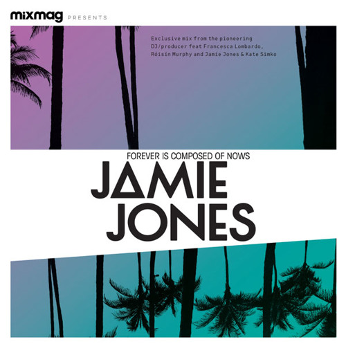 Cover mix: JamieJones 'Forever Is Composed Of Nows'