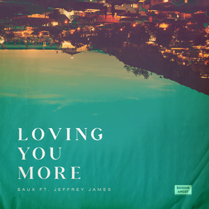 Loving You More (feat. Jeffrey James) by Saux