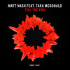 Matt Nash ft. Tara Mcdonald - Till The End // OUT NOW
