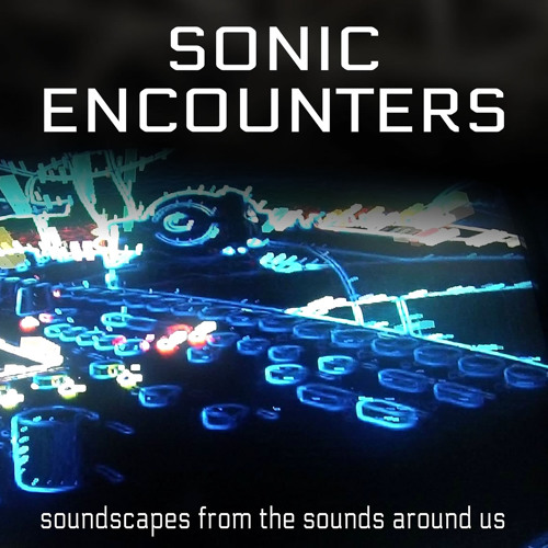 Podcast: Sonic Encounters