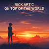 Nick Artic - On Top Of The World [EDMLead.com & Filthy Drops] [Progressive House]