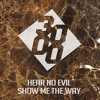 Hear No Evil - Show Me The Way [Free Download]