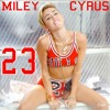 Miley Cyrus - 23 (Ft. Mike Will Made It, Wiz Khalifa & Juicy J) (Erick Cold Edition)