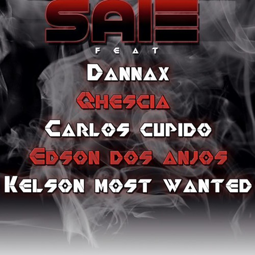 PYTheClassic - Saie (Feat. Dannax,Qhescia,Carlos Cupido,Edson dos Anjos, Kelson Most Wanted)