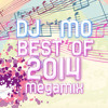 DJ MO - Best Of 2014 Megamix (FREE DL)