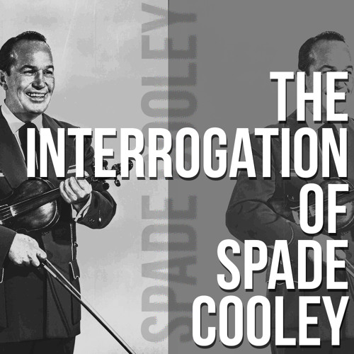 Spade Cooley Interrogation Tape - April 4, 1961