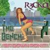 R3CK@ - THE BENCH (SIT DOWN PON IT)