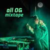 all OG mixtape