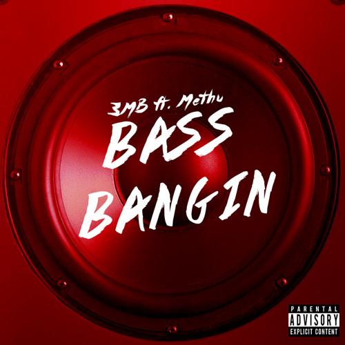 Bass Bangin (feat. Methu)