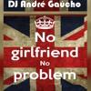 DJ André Gaúcho - No Girlfriend