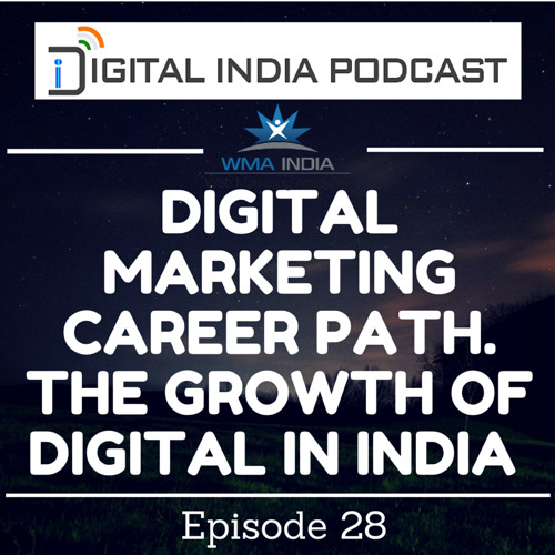Digital marketing Career Path | The Growth of Digital in India | Episode 28