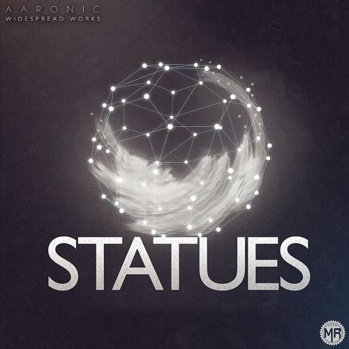 Aaronic - Statues ft. Widespread Works [Moshbit Records]