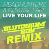 Headhunterz & Crystal Lake - Live Your Life (Blutonium Boy Remix)
