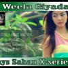 Wen Weela Giyada  # DEEJAYS  SAHAN  X - SERIES DJ'Z #