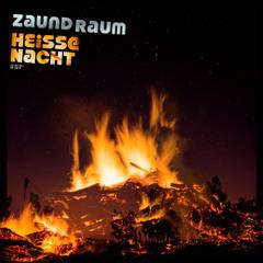 Zaund Raum - Heiße Nacht