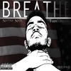 Nature Nate - Breathe (prod by VohnBeatz x Epikh Pro)