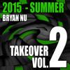 Bryan Nu - Takeover Vol. 2 - 2015 - Summer || Click
