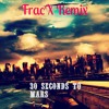 30 Seconds To Mars - Attack - (FracX Remix)