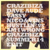 Crazibiza, Dave Aude Ft. Vassy Vs. Nico & Vins - Hustlin' Vs. Am I Wrong (Crazibiza Summer '14 Edit)