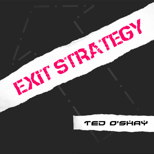 Ted O'Shay - Exit Strategy (Original Mix