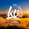 Kav Verhouzer  - Hiding (ft. The Nicholas)[OUT NOW]