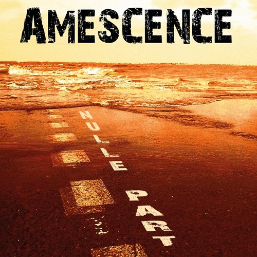 AMESCENCE / Nulle Part (2014)