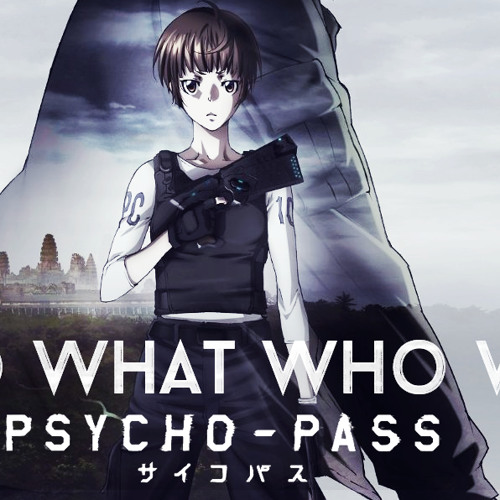 Chishio & Akano】Who What Who What | Psycho-Pass Movie OP【Eng K-Lab
