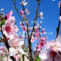 Syn Cole - April (vs_baton remix)
