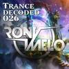 Rony Melo - Trance Decoded 026