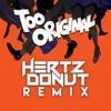 Major Lazer Feat Elliphant & Jovi Rockwell - Too Original (Hertz Donut Remix)