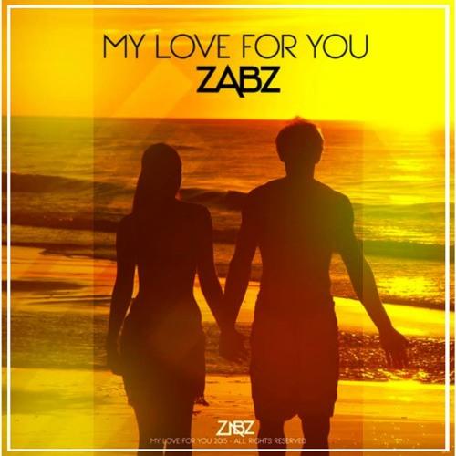 ZABZ - My Love For You (Free DL)