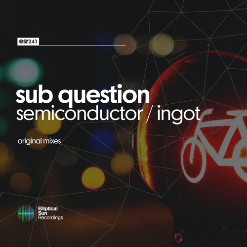 Sub Question - Semiconductor / Ingot EP [ ESR241 ] OUT NOW