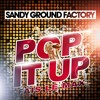 Sandy Ground Factory Pop It Up Album Cover
