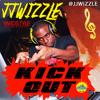 JJWIZZLE - KICK OUT MIX (CLEAN)