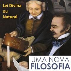 UMA NOVA FILOSOFIA - Lei Divina Ou Natural - Prog. 15 da Série