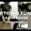 Uptown Funk (Mark Ronson feat Bruno Mars Cajon Cover)