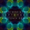 Earth, Wind & Fire - September (Kaotonix Remix)
