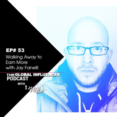 EP#53: Walking Away to Earn More with Jay Fanelli