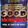 Jahpowerz Good Morning(prod By Survivor)