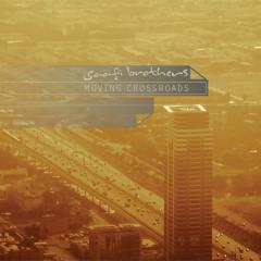 Saafi Brothers - Moving Crossroads (Gabriel Le Mar Remix)