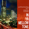 IN YA MELLOW TONE Unofficial Bootleg Vol.1