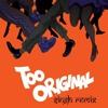 Major Lazer - Too Original (SINGH Remix)