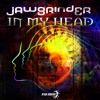 JAWGRINDER - IN MY HEAD EP *TEASER* - OUT NOW !!!!!!!!!!