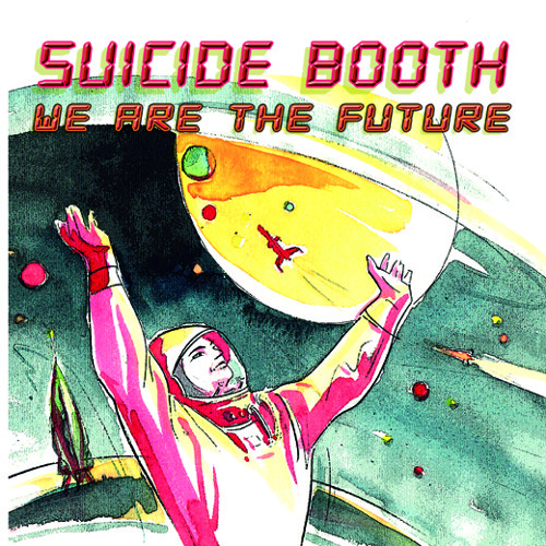 Suicide Booth - We Are The Future 05 Everlasting Love