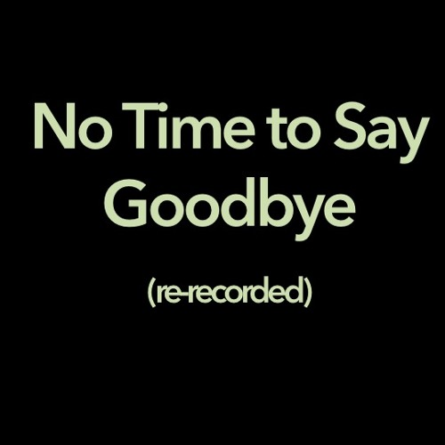 No Time To Say Goodbye (re-recorded version)