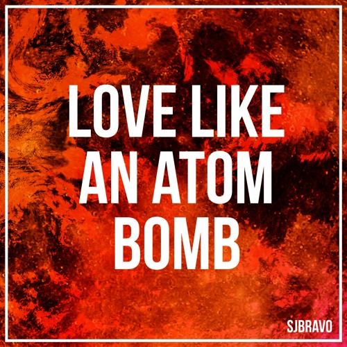 Love Like an Atom Bomb (Preview)