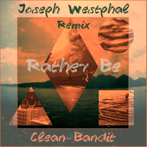 Clean Bandit - Rather Be Feat. Jess Glynne (Joseph Westphal Edit)