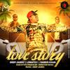 LOVE STORY - DEEP JANDU Ft. LOMATICC GANGIS KHAN | MINISTER MUSIC