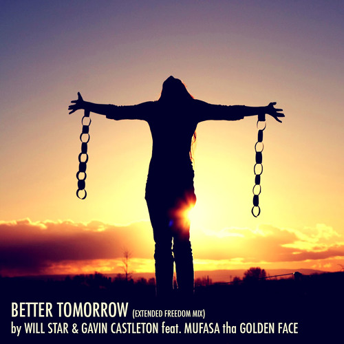 Better Tomorrow (Extended Freedom Mix Feat. Mufasa The Golden Face)